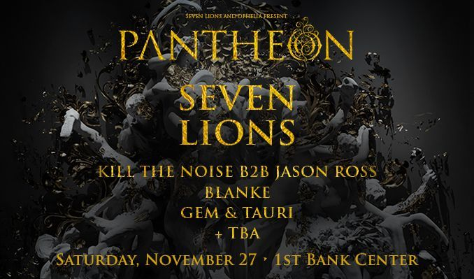 Seven Lions & Ophelia Records Present: Pantheon Tour tickets at 1STBANK Center in Broomfield