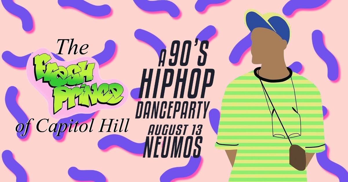 Fresh Prince of Capitol Hill - A 90's Hip Hop Dance Party