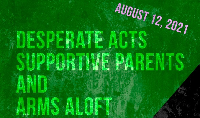 Desperate Acts, Supportive Parents, and Arms Aloft tickets at Turf Club in Saint Paul