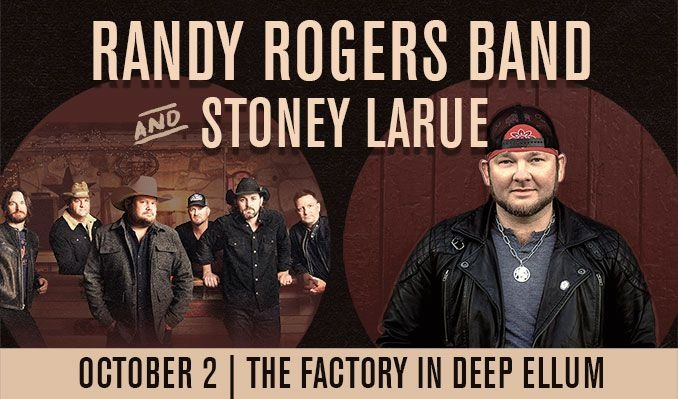 Randy Rogers Band & Stoney LaRue tickets at The Factory in Deep Ellum in Dallas