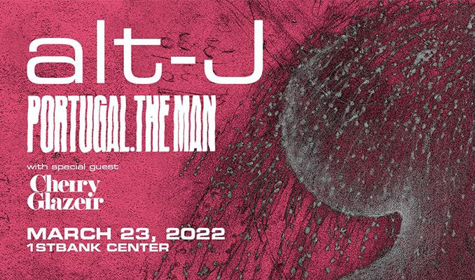 alt-J and Portugal. The Man tickets at 1STBANK Center in Broomfield
