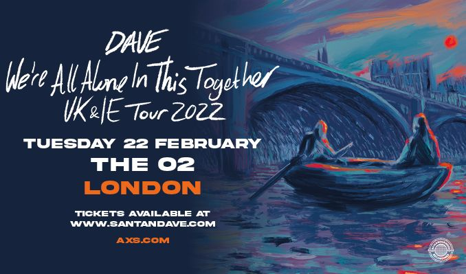 Dave tickets at The O2 in London