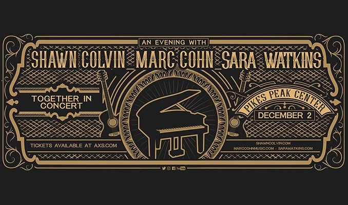 Shawn Colvin, Marc Cohn, Sara Watkins: Together in Concert tickets at Pikes Peak Center in Colorado Springs