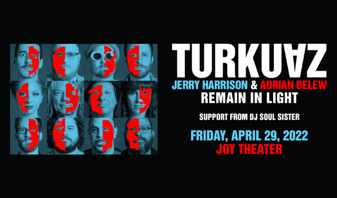 Turkuaz w/ Jerry Harrison & Adrian Belew: REMAIN IN LIGHT tickets at Joy Theater in New Orleans