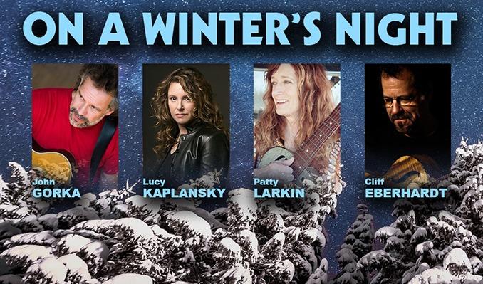 On A Winter's Night feat. Cliff Eberhardt, John Gorka, Lucy Kaplansky & Patty Larkin tickets at Rams Head On Stage in Annapolis