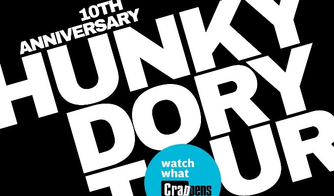 More Info for Watch What Crappens 10th Anniversary Hunky Dory Tour