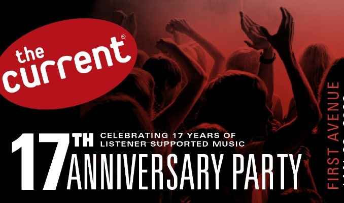 The Current's 17th Anniversary Party  tickets at First Avenue in Minneapolis