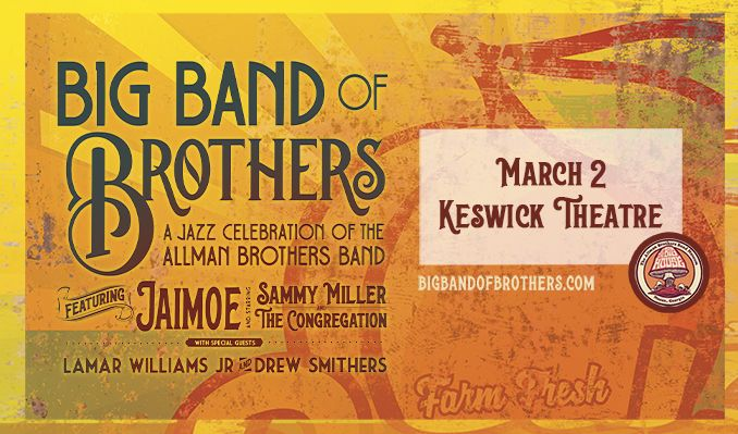 Big Band of Brothers: A JAZZ CELEBRATION OF THE ALLMAN BROTHERS BAND tickets at Keswick Theatre in Glenside