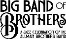 Big Band of Brothers tickets at Ponte Vedra Concert Hall, St. Augustine