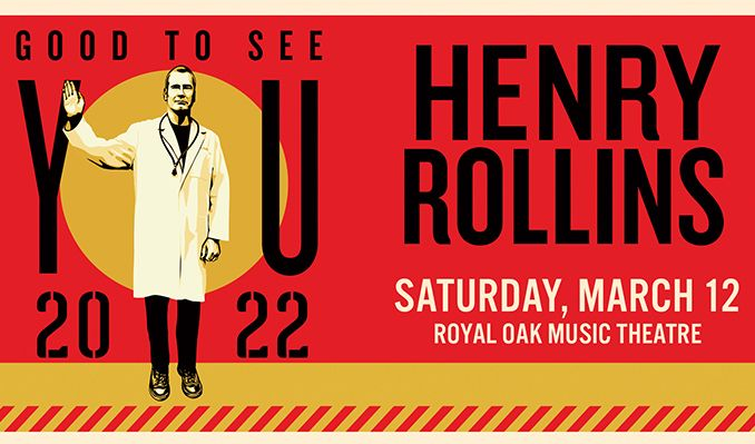Henry Rollins tickets at Royal Oak Music Theatre in Royal Oak
