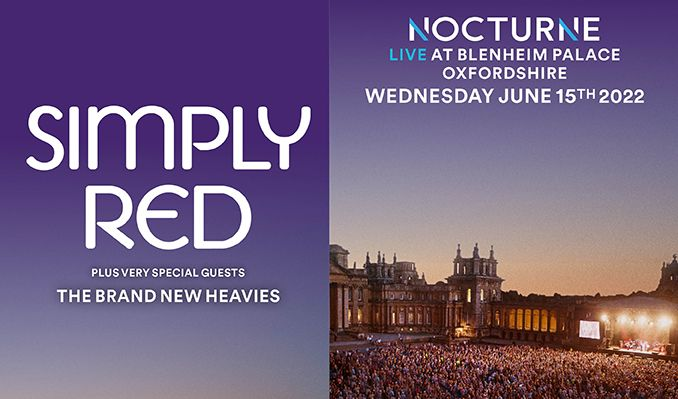 Simply Red plus Special Guests The Brand New Heavies: Nocturne Live at Blenheim Palace tickets at Blenheim Palace in Woodstock