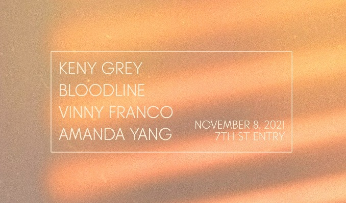 Keny Grey, Bloodline, Vinny Franco, and Amanda Yang tickets at 7th St Entry in Minneapolis