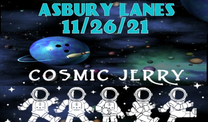 Cosmic Jerry Band tickets at Asbury Lanes in Asbury Park