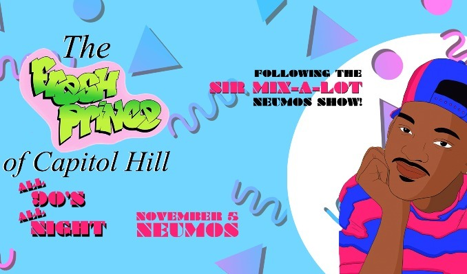 More Info for The Fresh Prince of Capitol Hill - Sir Mix-A-Lot After Party