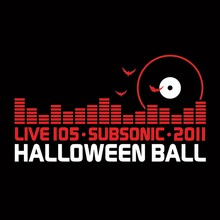 Live 105's 3rd Annual Subsonic Halloween Ball