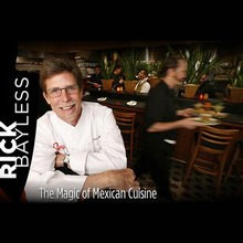 The Magic of Mexican Cuisine - Rick Bayless